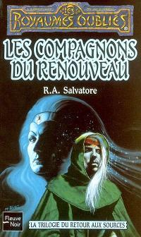 La trilogie du retour aux sources. Volume 3, Les compagnons du renouveau