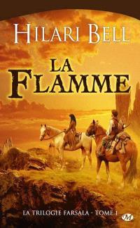 La trilogie Farsala. Volume 1, La flamme