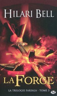 La trilogie Farsala. Volume 3, La forge