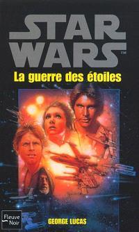La trilogie fondatrice. Volume 1, La guerre des étoiles