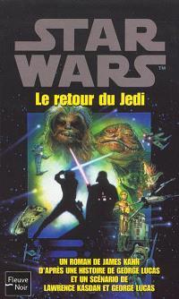 La trilogie fondatrice. Volume 3, Le retour du Jedi