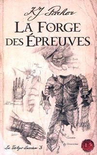 La trilogie Loredan. Volume 3, La forge des épreuves