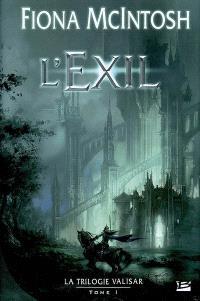 La trilogie Valisar. Volume 1, L'exil