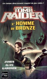 Lara Croft : Tomb raider. Volume 3, L'homme de bronze