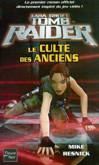 Lara Croft : Tomb raider. Volume 2, Le culte des anciens