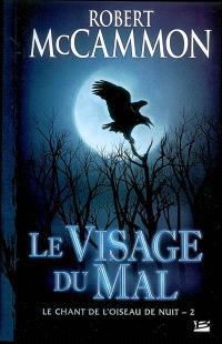 Le chant de l'oiseau de nuit. Volume 2, Le visage du mal