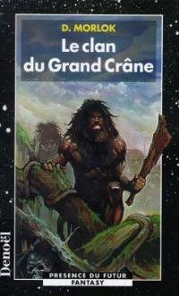 Le clan du Grand Crâne. Volume 1, La saga de Shag l'Idiot