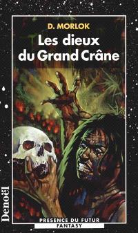 Le clan du Grand Crâne. Volume 3, Les dieux du Grand Crâne