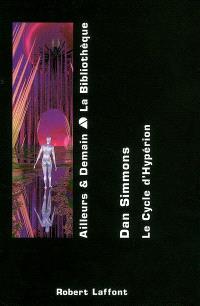 Le cycle d'Hypérion. Volume 1