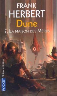 Le cycle de Dune. Volume 7, La maison des mères