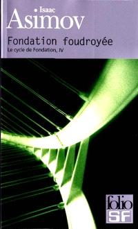 Le cycle de Fondation. Volume 4, Fondation foudroyée