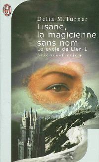 Le cycle de Ller. Volume 1, Lisane, la magicienne sans nom