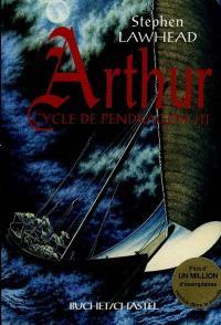 Le cycle de Pendragon. Volume 3, Arthur