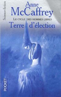 Le cycle des hommes libres, Terre d'élection