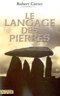 Le cycle des pierres. Volume 1, Le langage des pierres