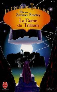 Le cycle du Trillium. Volume 3, La dame du Trillium