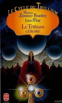 Le cycle du Trillium. Volume 4, Le Trillium céleste