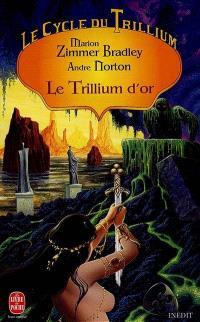 Le cycle du Trillium. Volume 2, Le trillium d'or