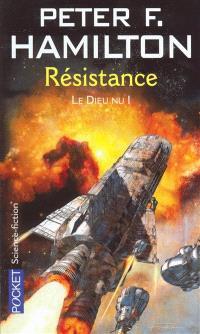 Le dieu nu. Volume 1, Résistance