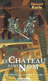 Le Domaine de l'Ombre. Volume 1, Le château sans nom