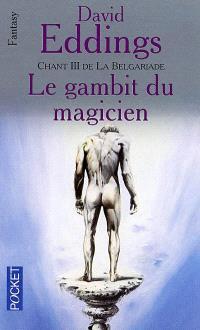 Le Gambit du magicien : chant III de la Belgariade