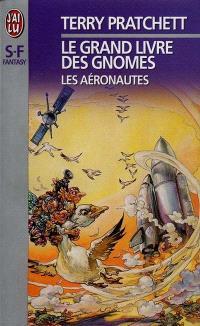 Le grand livre des gnomes. Volume 3, Les aéronautes