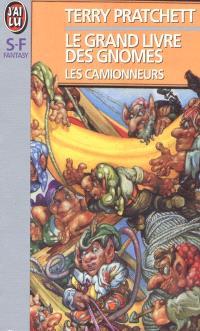 Le grand livre des gnomes. Volume 1, Les camionneurs