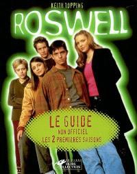Le guide non officiel Roswell : les 2 premières saisons