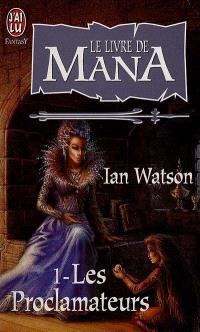 Le livre de Mana. Volume 1, Les proclamateurs