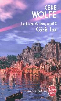 Le livre du long soleil. Volume 2, Côté lac