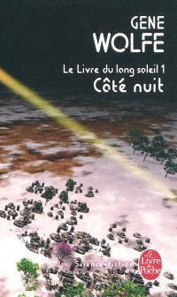 Le livre du long soleil. Volume 1, Côté nuit