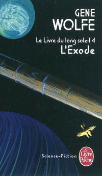 Le livre du long soleil. Volume 4, L'exode
