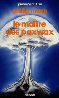 Le Maître des Paxwax : livre premier de l'histoire de Paul Paxwax, le jardinier