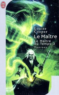Le maître du temps. Volume 3, Le maître