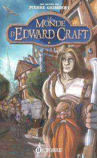 Le monde d'Edward Craft. Volume 1, Les bas de Larguevent