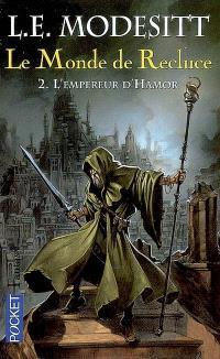 Le monde de Recluce. Volume 2, L'empereur d'Hamor