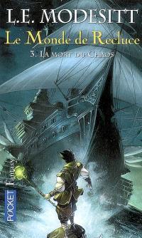 Le monde de Recluce. Volume 3, La mort du chaos
