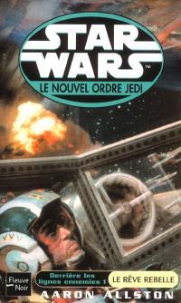 Le nouvel ordre Jedi. Volume 8, Derrière les lignes ennemies. 1, le rêve rebelle