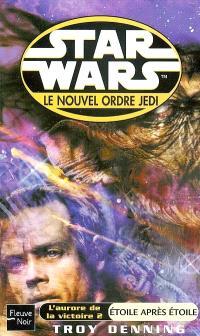 Le nouvel ordre Jedi. Volume 6, Etoile après étoile : l'aurore de la victoire 2