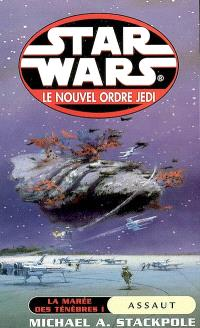 Le nouvel ordre Jedi. Volume 1, La marée des ténèbres 1, Assaut