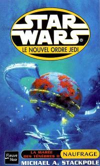 Le nouvel ordre Jedi. Volume 2, La marée des ténèbres. 2, Naufrage
