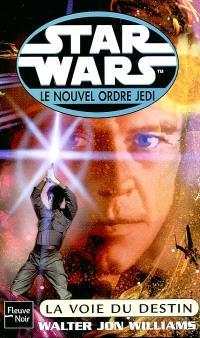 Le nouvel ordre Jedi. Volume 10, La voie du destin