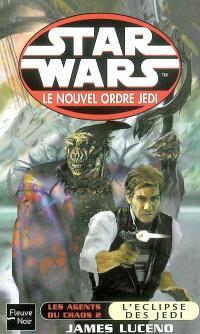 Le nouvel ordre Jedi. Volume 3, Les agents du chaos. 2, L'éclipse des Jedi