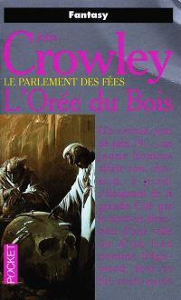 Le parlement des fées. Volume 1, L'orée du bois