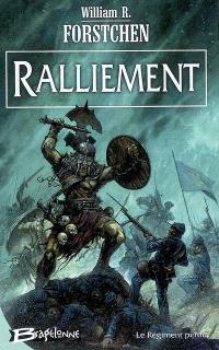 Le régiment perdu. Volume 1, Ralliement