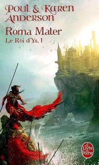 Le roi d'Ys. Volume 1, Roma mater