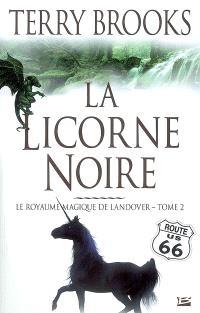 Le royaume magique de Landover. Volume 2, La licorne noire