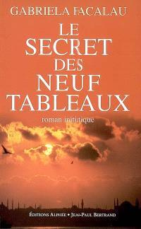 Le secret des neuf tableaux : roman initiatique