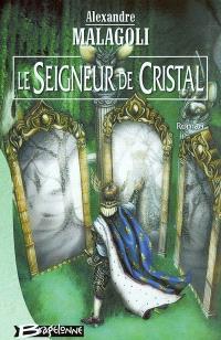 Le seigneur de cristal