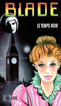 Le temps noir